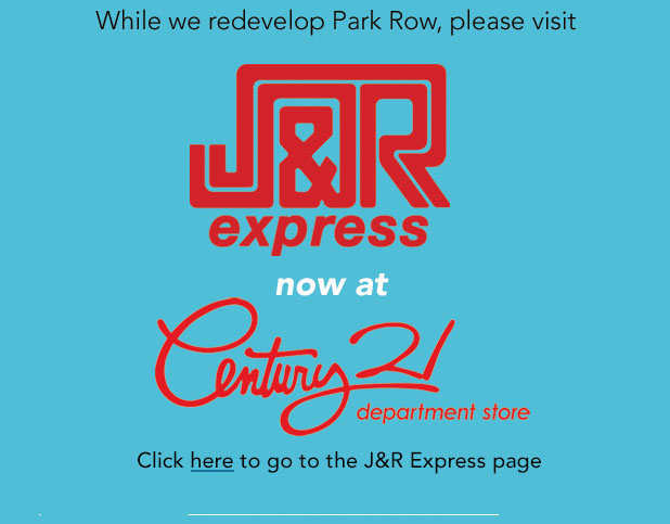 J&R now at Century 21
